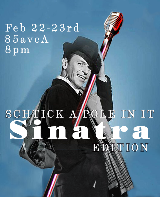 Schtick A Pole In It: Sinatra Edition